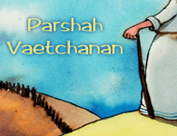 Torah Portion Va'Etchanan Complete (Updated 8/8/14)