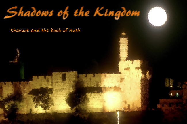 Shadows of the Kingdom – Shavuot and the Book of Ruth – Ryan White